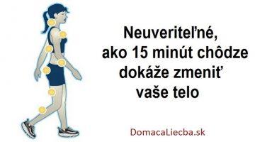 Neuveriteľné, ako 15 minút chôdze dokáže zmeniť vaše telo